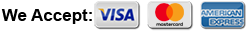 We Accept: Visa, MasterCard, American Express
